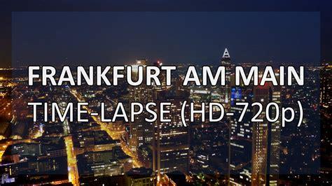 frankfurt main time lapse hd p youtube
