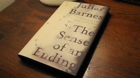 Julian Barnes The Sense Of An Ending Explanation by Julian Barnes S The Sense Of An Ending The Brandon Blakely