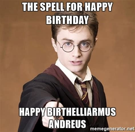 Harry Potter Birthday Memes - the spell for happy birthday happy birthelliarmus andreus advice harry potter meme generator