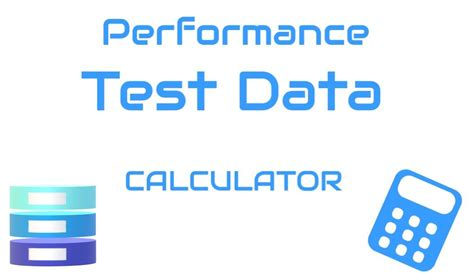 test data calculator performance test data requirement