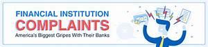 Financial Institution Complaints: America's Biggest Gripes ...