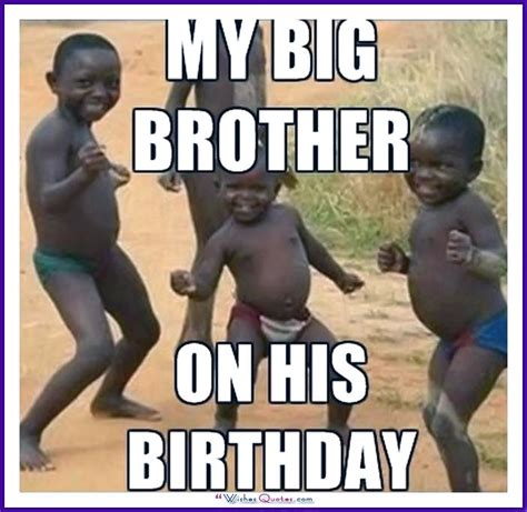 Funny Birthday Memes For Brother - the gallery for gt happy birthday big sister quotes funny