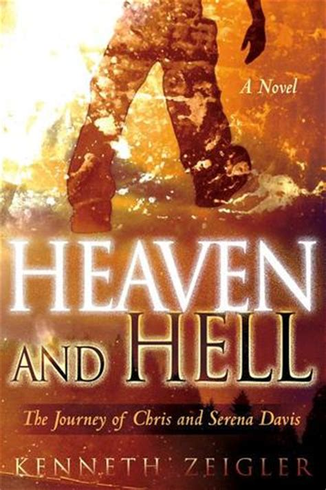 Hell A Novel heaven and hell a novel a journey of chris and serena