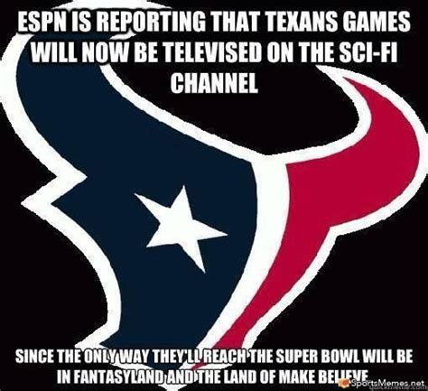 Houston Texans Memes - houston texans suck memes places to visit pinterest patriots texans and lol
