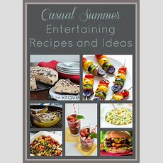 Casual Summer Entertaining Recipes And Ideas  The Krave