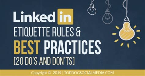 Best Way To Use Linkedin For by Linkedin Etiquette And Best Practices 20 Do S And