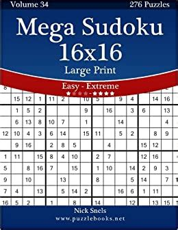 The indicated difficulty level refers to the number of cells that are visible at the beginning, for even the 'easy' 16x16 sudoku puzzles are quite more demanding than the common. Mega Sudoku 16x16 Large Print - Easy to Extreme - Volume 34 - 276 Puzzles: Amazon.co.uk: Nick ...