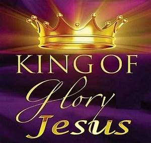 King Of Glory Jesus | Jesus | Pinterest