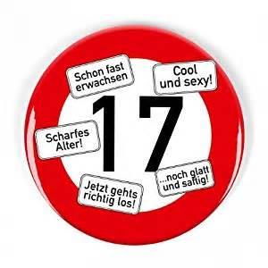 sprüche zum 17 geburtstag signs riesen verkehrsschild button zum 17 geburtstag de küche haushalt