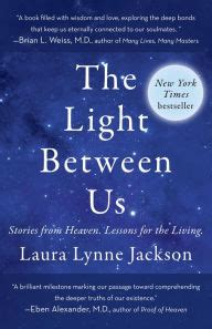 the light between us the light between us stories from heaven lessons for the