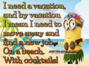 i need a vacation minion quote pictures photos and images for