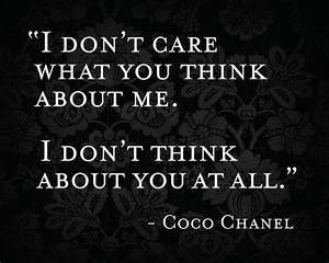 I don't care what you think about me. I don't think about ...