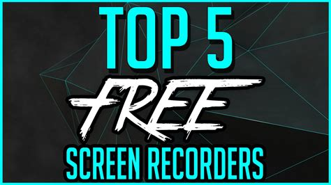 Top 5 Best Free Screen Recording Software 20162017 Youtube