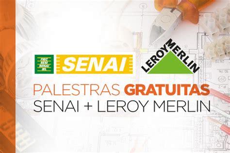Senai Ceará E Leroy Merlin Brasil Oferecem Palestras Em