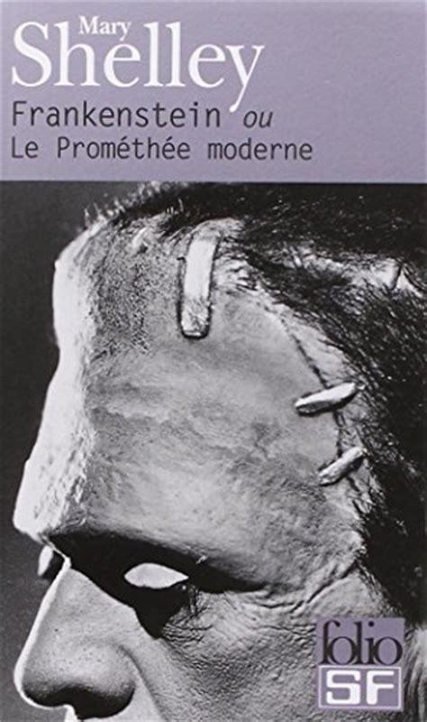 libro frankenstein ou le prom 233 th 233 e moderne di shelley