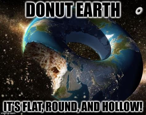 Funniest Memes On Earth - flat earth imgflip