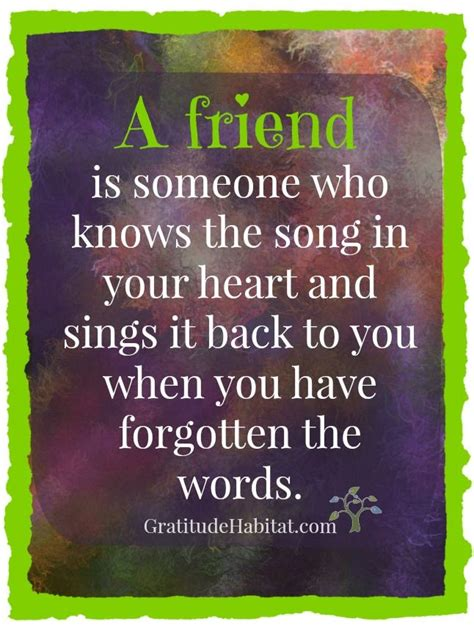 A Friend Knows The Song In Your Heart Friend Quote Best