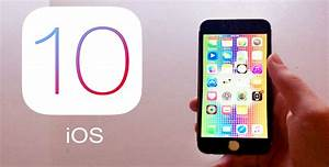 Apple iOS 10 released: features, new updates, compatible ...