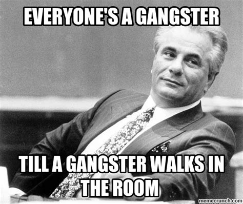 Gangsta Meme - gangster quotes about family quotesgram