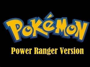 Pokemon Version Youtube : pok mon power ranger version youtube ~ Medecine-chirurgie-esthetiques.com Avis de Voitures