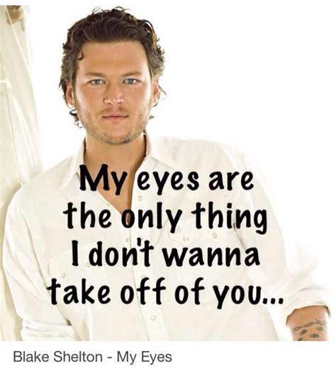 blake shelton my eyes lyrics 1427 best men images on pinterest country music blake