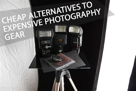 Cheap Alternatives To Expensive Photography Gear