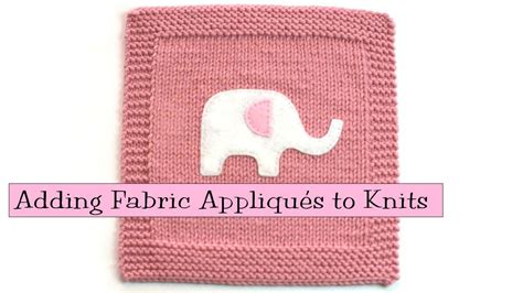 how to sew applique knitting help adding fabric appliqu 233 s to knitting