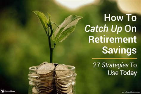 retirement savings catch  strategies  late starters