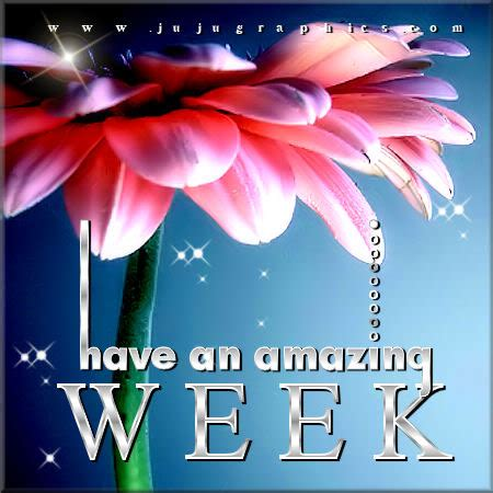 amazing week graphics quotes comments images