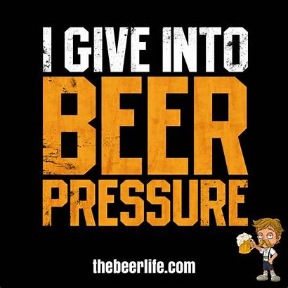 Beer Funny Quotes Give Pressure Into Giving