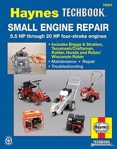 Small Engine Repair 5 5 Hp Through 20 Hp Haynes Techbook