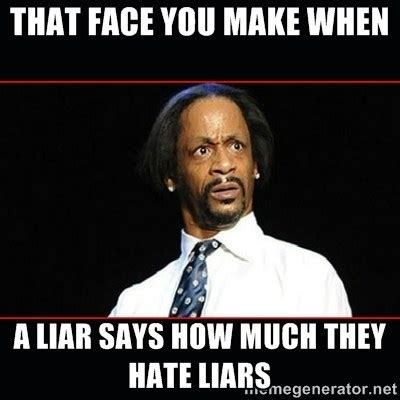 Memes About Liars - 20 liar memes that will have every deceiver s pants on fire sayingimages com