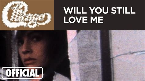 """Chicago  """"will You Still Love Me"""" (official Music Video"""