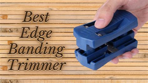 edge banding trimmer top  reviews