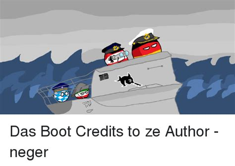 Das Boot Meme - 6 das boot credits to ze author neger boots meme on sizzle