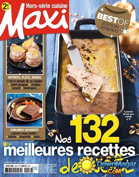 maxi cuisine hors serie maxi hors s 233 rie cuisine novembre d 233 cembre 2016 janvier 2017 no 30 187 pdf