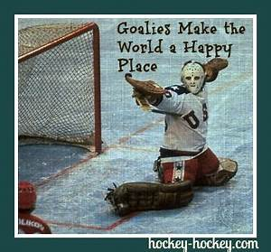Goalies make th... Funny Hockey Goalie Quotes