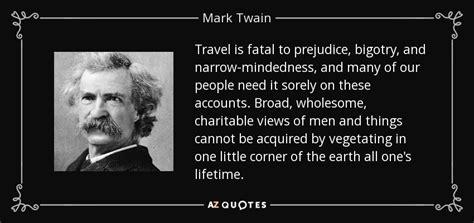 Travel Is Fatal To Prejudice, Bigotry