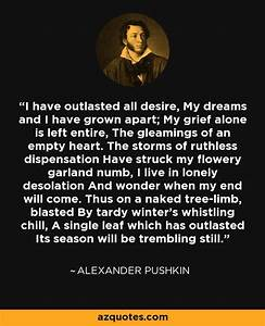 I have outlaste... Aleksandr Sergeyevich Pushkin Quotes