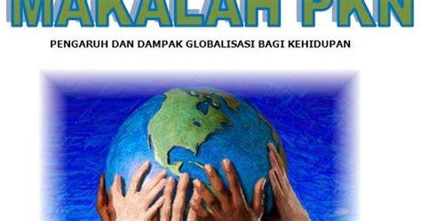 makalah pkn globalisasi akachopa