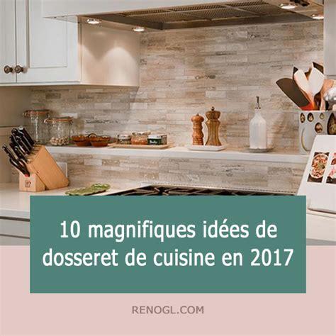 ceramique cuisine tendance 10 magnifiques idées de dosseret de cuisine en 2017