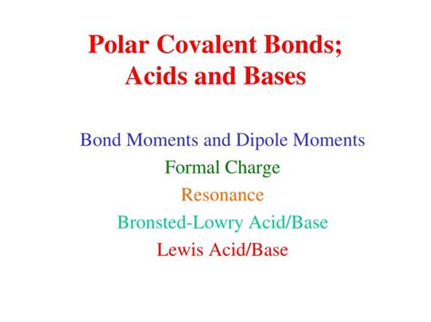 PPT - Polar Covalent Bonds; Acids and Bases PowerPoint ...