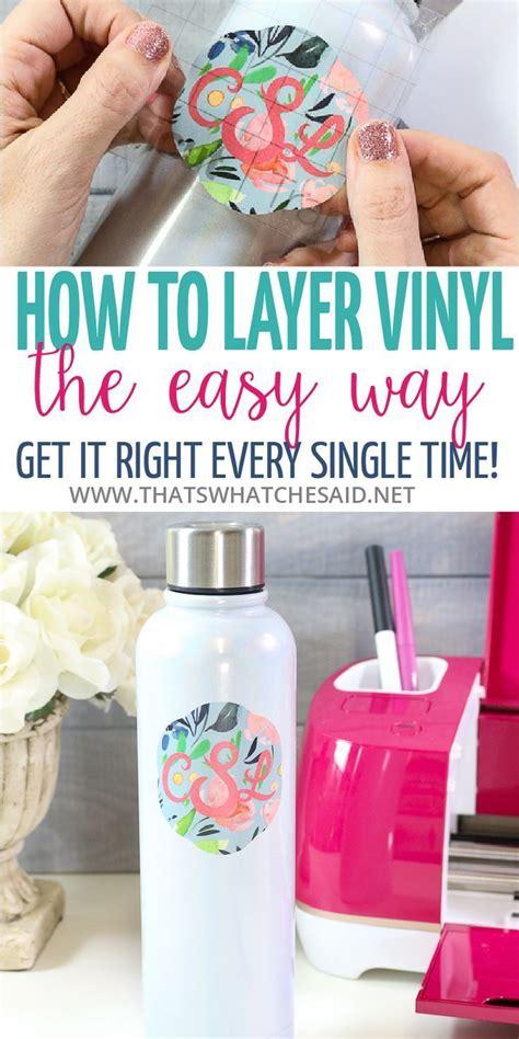 layer vinyl  easy  layered vinyl cricut tutorials cricut projects vinyl