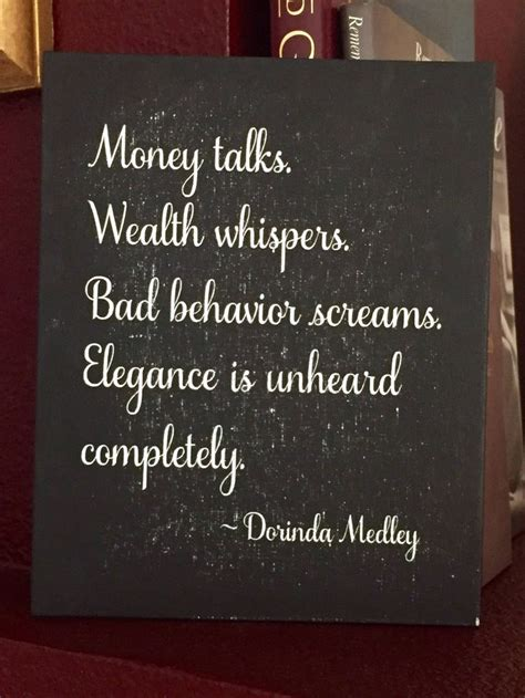 dorinda medley quote money talks wealth whispers bad