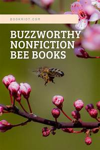 5 Buzzworthy Nonfiction Bee Books For Proper Apiarists