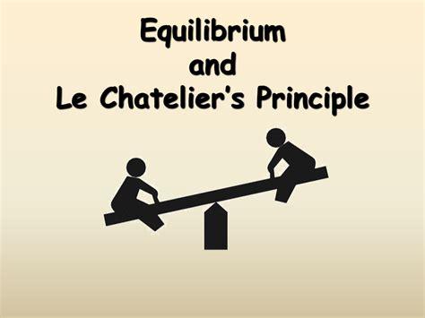 Equilibrium and Le Chatelier's Principle - Presentation ...