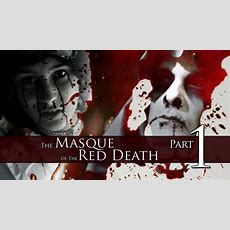 The Masque Of The Red Death (2007 Short Film)  Part 1 Of 2 Youtube