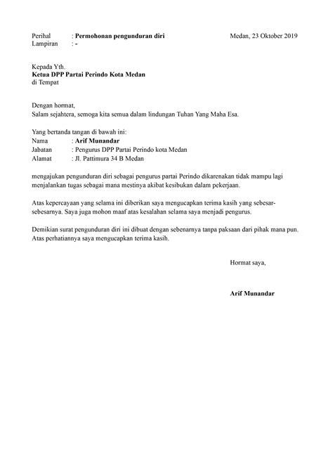 Surat ini perlu dibuat karena sudah berdasarkan aturan yang memang berlaku di perusahaan serta berguna untuk saling menjaga. Contoh Surat Pengunduran Diri Dari Kepengurusan Partai ...