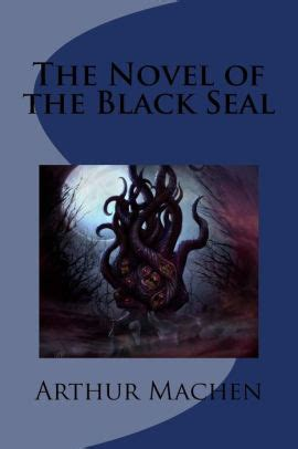 the novel of the black seal by arthur machen paperback