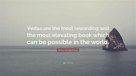 The Most Rewarding by Arthur Schopenhauer Quote Vedas Are The Most Rewarding